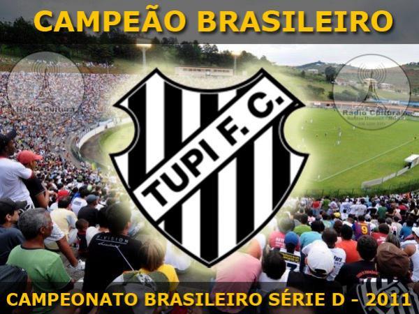 TUPI FOOT BALL CLUB - CAMPEÃO BRASILEIRO DA SÉRIE D 2011 - JUIZ DE FORA/MG