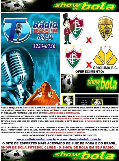5b5c3ed602b47 FLUMINENSE RJ x CRICIÚMA SC  FUTEBOL AO VIVO ENTRE FLUMINENSE RJ x  CRICIÚMA SC NESTA TERÇA-FEIRA 24 01 2017 PELA RÁDIO TRANS FM 87